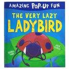 The Very Lazy Ladybird -  Amazing Pop-up Fun