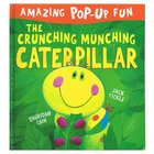 The Crunching Munching Caterpillar - Amazing Pop-up Fun
