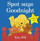 Spot Says Goodnight - A lift-the-flap book