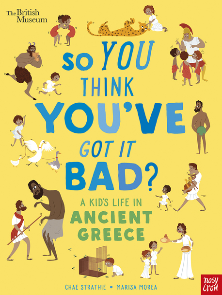 So You Think You've Got It Bad? A Kid's Life in Ancient Greece (1)