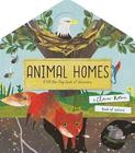 Animal Homes - A lift-the-flap book of discovery