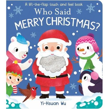 Who Said Merry Christmas? - książeczka z elementami sensorycznymi i okienkami (1)
