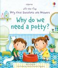 Why do we need a potty? Lift-the-flap Very First Questions and Answers (1)