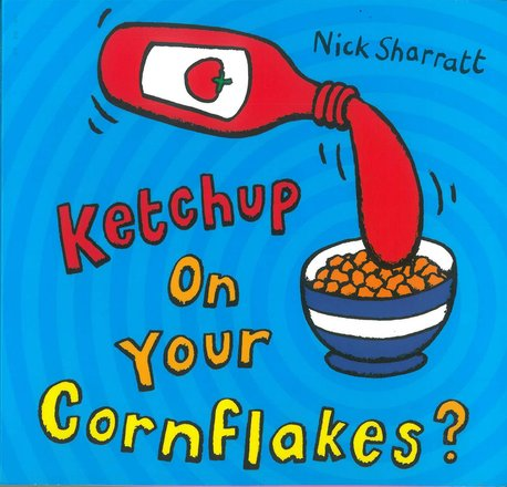 Ketchup on your Cornflakes? (1)