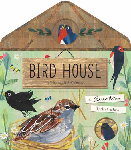 Bird House -  A lift-the-flap book of discovery (1)