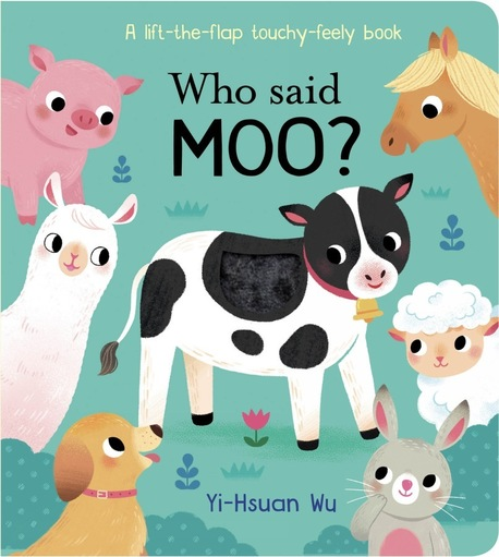 Who Said Moo? A lift-the-flap touch and feel book (1)