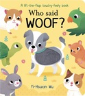 Who Said Woof? A lift-the-flap touch and feel book (1)