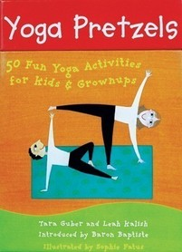 Yoga Pretzels - 50 Fun Yoga Activities for Kids & Grownups