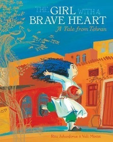 The Girl with a Brave Heart: A Tale from Tehran