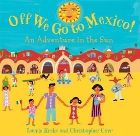 Off We Go to Mexico! An Adventure in the Sun