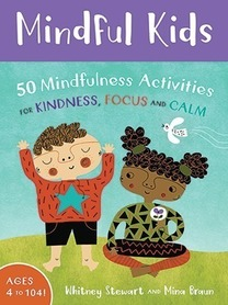 Mindful Kids - 50 Activities for Calm, Focus and Peace