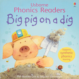 Big pig on a dig - Usborne Phonics Readers