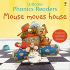 Mouse moves house - Usborne Phonics Readers