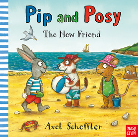 Pip and Posy - The New Friend