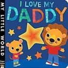 My Little World: I Love My Daddy