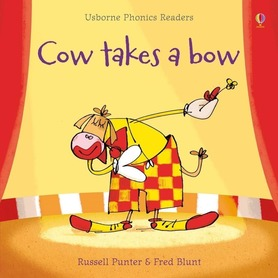 Cow takes a bow - Usborne Phonics Readers